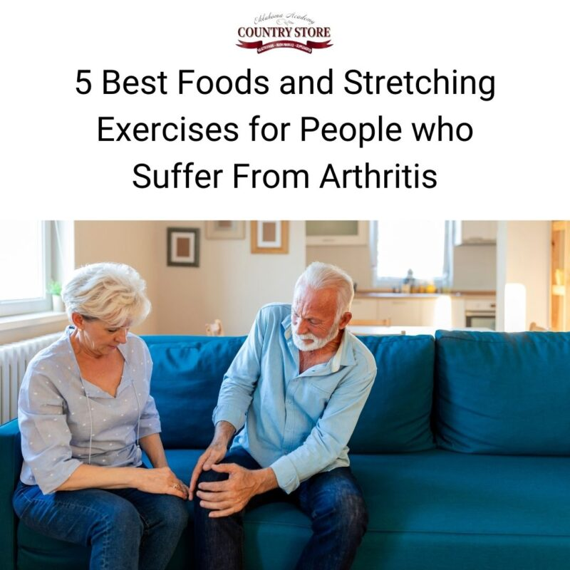 5 Best Foods and Stretching Exercises for People who Suffer From Arthritis